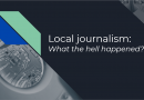 Local journalism: what the hell happened?