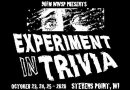 90FM to work an 'Experiment in Trivia' Oct. 23-25